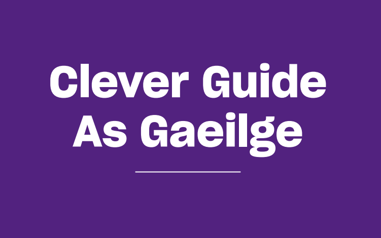 Clever Guide as Gaeilge